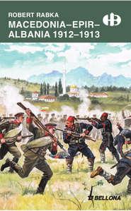 Macedonia. Epir. Albania 1912-1913