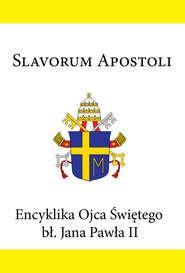 Encyklika Ojca Świętego bł. Jana Pawła II SLAVORUM APOSTOLI